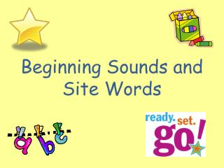 Beginning Sounds and Site Words