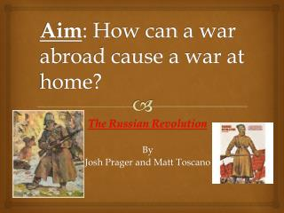 Aim : How can a war abroad cause a war at home?