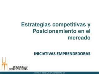 Estrategias competitivas y Posicionamiento en el mercado