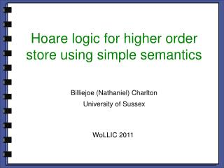 Hoare logic for higher order store using simple semantics