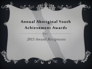 Annual Aboriginal Youth Achievement Awards