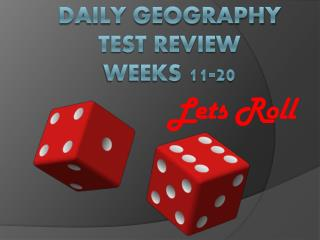 Daily Geography Test Review weeks 11-20