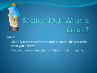 Section 10.1- What is Credit?