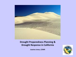 Drought Preparedness Planning & Drought Response in California