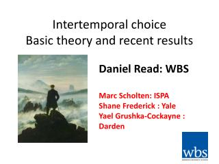 Intertemporal  choice Basic theory and recent results