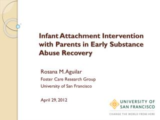 Infant Attachment Intervention with Parents in Early Substance Abuse Recovery