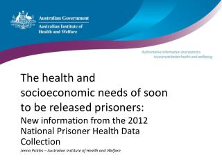 The health and socioeconomic needs of soon to be released prisoners: