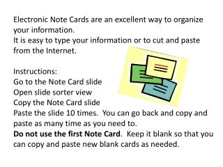 Electronic Note Cards are an excellent way to organize your information.