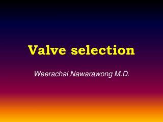 Valve selection