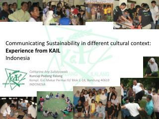 Communicating Sustainability in different cultural context :  Experience from KAIL Indonesia
