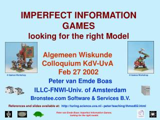 IMPERFECT INFORMATION GAMES  looking for the right Model