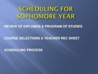 Scheduling for Sophomore Year