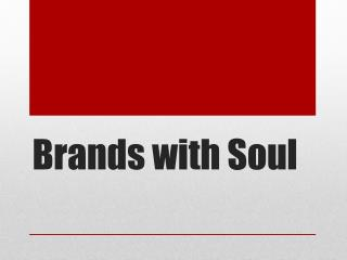Brands with Soul