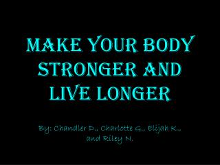 Make Your Body Stronger and Live Longer