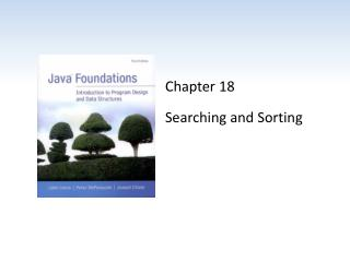 Chapter 18 Searching and Sorting