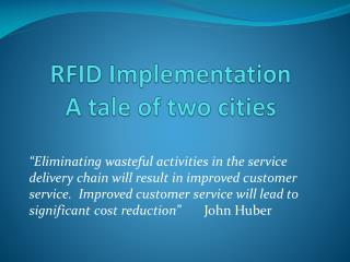 RFID Implementation A tale of two cities
