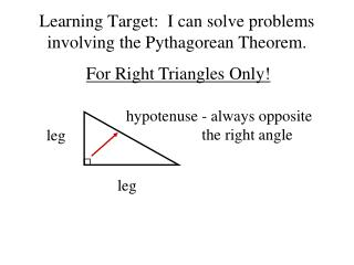 Learning Target:  I can  solve problems involving the Pythagorean Theorem.