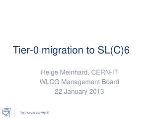 Tier-0 migration to SL(C)6