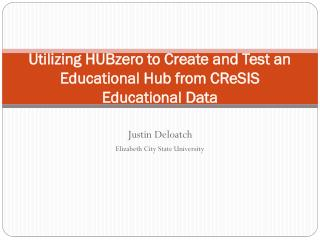 Utilizing HUBzero to Create and Test an Educational Hub from CReSIS Educational Data