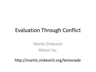 Evaluation Through Conflict