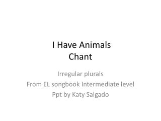 I Have Animals Chant