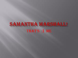 Samantha Marshall!