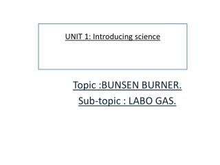UNIT  1: Introducing science