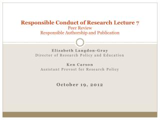 Responsible Conduct of Research Lecture 7 Peer Review Responsible Authorship and Publication