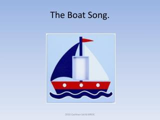 The Boat Song.