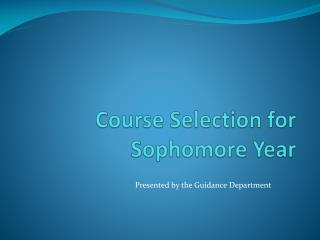 Course Selection for Sophomore Year