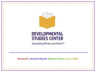 Nonprofit. Research Based. Mission Driven. Since 1980.