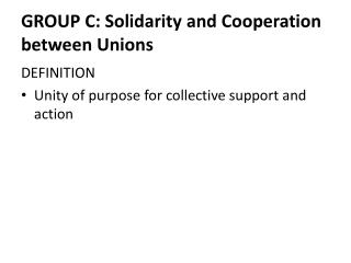 GROUP C: Solidarity and Cooperation between Unions