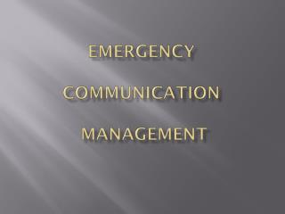 Emergency  Communication  Management