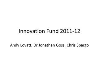Innovation Fund 2011-12
