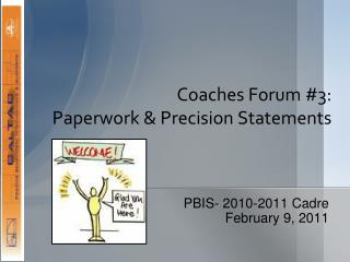 Coaches Forum #3: Paperwork & Precision Statements