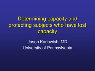 Determining capacity and protecting subjects who have lost capacity