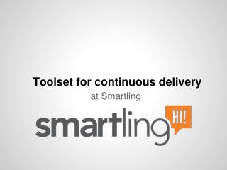 Toolset for continuous delivery