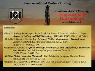 Fundamentals of Drilling Principles of Drilling Fluid Technology presentation No.  5