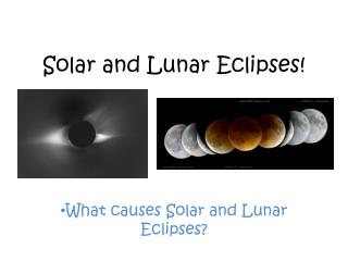 Solar and Lunar Eclipses!