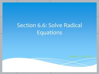 Section 6.6: Solve Radical Equations