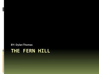 THE FERN HILL