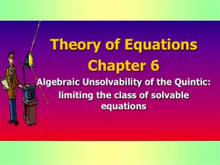 Theory of Equations Chapter 6 Algebraic Unsolvability of the Quintic :