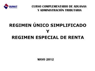 REGIMEN ÚNICO SIMPLIFICADO Y REGIMEN ESPECIAL DE RENTA
