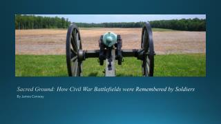 Sacred Ground: How Civil War Battlefields were Remembered by  Soldiers