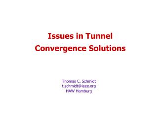 Issues in Tunnel  Convergence Solutions