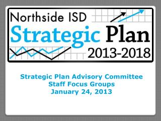 Strategic Plan Advisory Committee Staff Focus Groups January 24, 2013