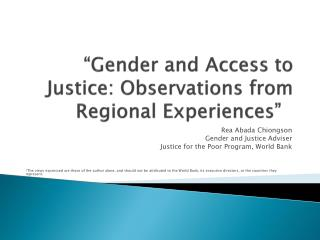 """Gender and Access to Justice: Observations from  Regional  Experiences"""