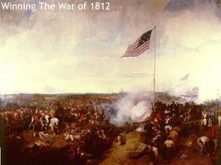 Winning The War of 1812
