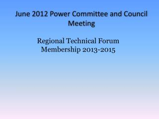June  Jandil  Meeting  June 2012 Power Committee and Council Meeting