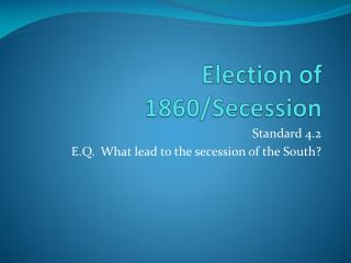 Election of 1860/Secession